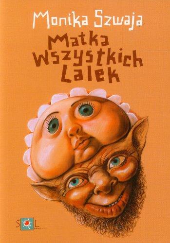 Matka wszystkich lalek: Szwaja, Monika