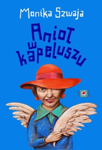 Aniol w kapeluszu: Monika Szwaja