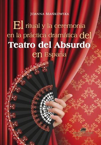 9788362443291: El ritual y la ceremonia en la practica dramatica del Teatro del Absurdo en Espana