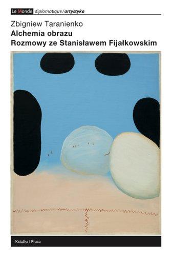 9788362744251: Alchemia obrazu: Rozmowy ze Stanislawem Fijalkowskim