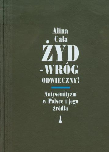 9788362795086: Zyd--: Antysemityzm W Polsce I Jego Zroda