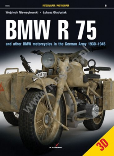 9788362878390: BMW R 75: And Other BMW Motorcycles in the German Army in 1930–1945 (Photosniper 3D)
