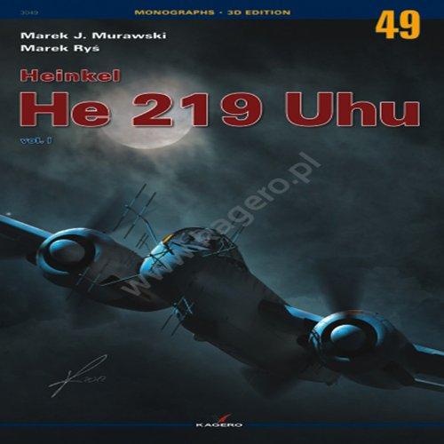 9788362878413: Heinkel He 219 UHU vol. I (Monographs 3D Edition)