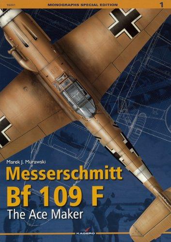 9788362878499: Messerschmitt Bf 109 F: The Ace Maker (Monographs Special Edition)