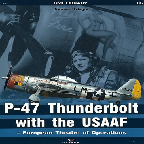 9788362878505: P-47 Thunderbolt with the USAAF: European Theatre of Operations