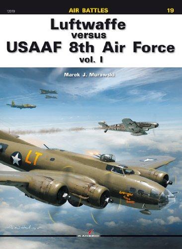 Luftwaffe versus USAAF 8th Air Force: Volume 1 (Air Battles): Marek Murawski
