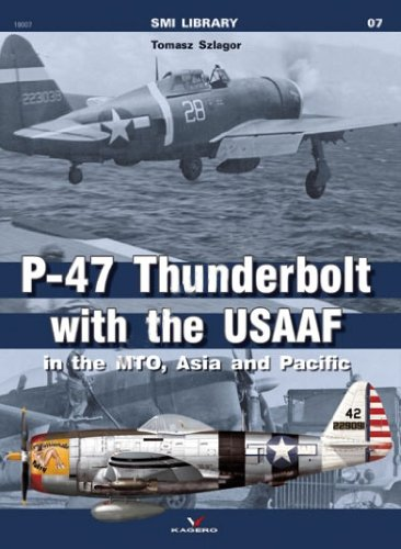 9788362878673: P-47 Thunderbolt With the Usaaf in the Mto, Asia and Pacific