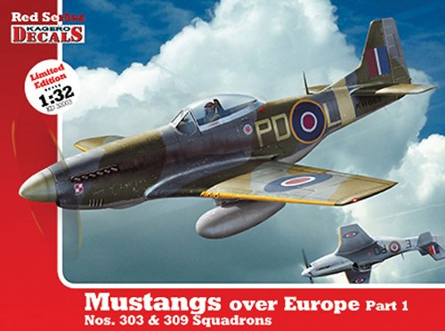 9788362878772: 1/32 Mustangs Over Europe Part 1. Nos. 303&309 Squadrons (Kd 32003) (Kagero Decals)