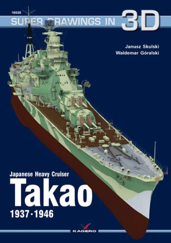 9788362878901: Japanese Heavy Cruiser Takao, 1937-1946 (Super Drawings in 3D)