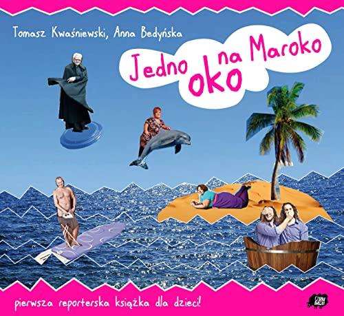 Jedno oko na Maroko (Hardback): Tomasz Kwasniewski