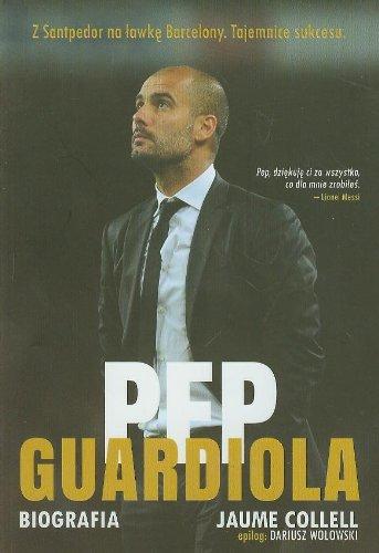 9788363248482: Pep Guardiola Biografia