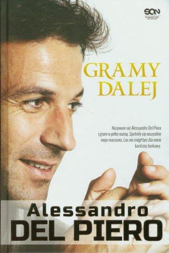 9788363248949: Gramy dalej Alessandro Del Piero