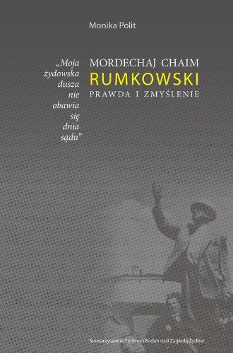 9788363444174: Mordechaj Chaim Rumkowski. Prawda i zmyslenie (polish)