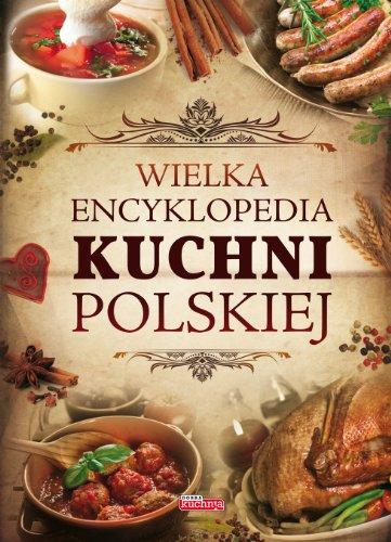 9788363559564: Wielka encyklopedia kuchni polskiej