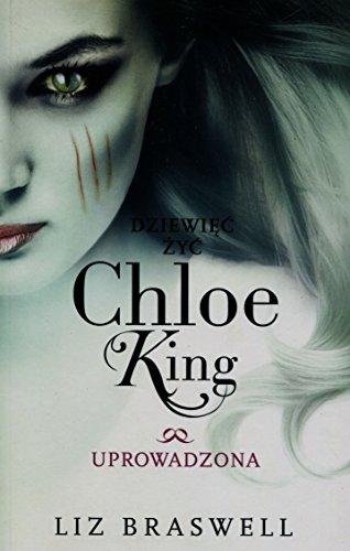 9788363622398: Dziewiec zyc Chloe King t.2 Uprowadzona