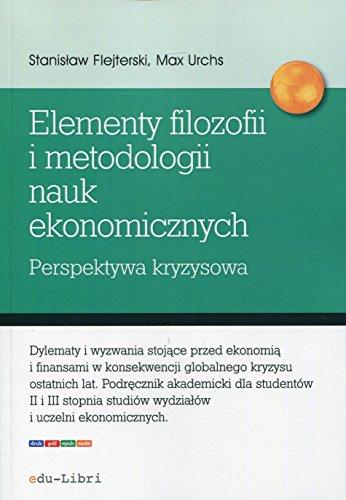 9788363804619: Elementy filozofii i metodologii nauk ekonomicznych