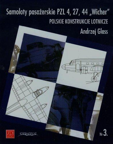 Samoloty pasazerskie PZL4, 27, 44 Wicher. Polskie: Glass Andrzej