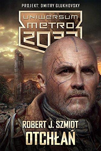 Uniwersum Metro 2033 Otchlan (Paperback): Robert J. Szmidt