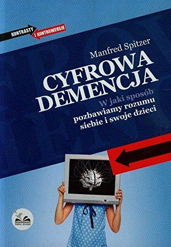 9788364184048: Cyfrowa demencja: W jaki sposób pozbawiamy rozumu siebie i swoje dzieci