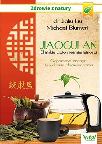 9788364278815: Jiaogulan Chinskie ziolo niesmiertelnosci