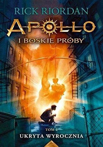 9788364297939: Ukryta wyrocznia Apollo i boskie proby Tom 1