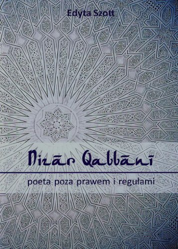9788364447044: Nizar Qabbani poeta poza prawem i regulami