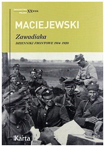 """9788364476242: Zawadiaka. Dzienniki frontowe 1914-1920 - Jerzy Konrad Maciejewski [KSIÄ""""??KA]"""
