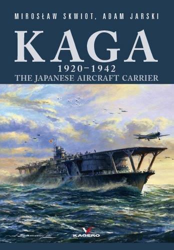 9788364596261: Kaga 1920-1942 the Japanese Aircraft Carrier