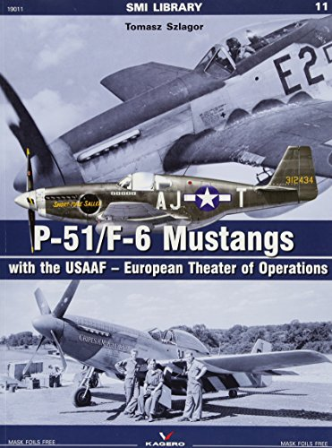9788364596681: P-51/F-6 Mustangs with the USAAF - European Theater of Operations (SMI Library)