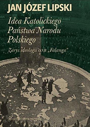 Idea Katolickiego Panstwa Narodu Polskiego: Lipski Jan Jozef