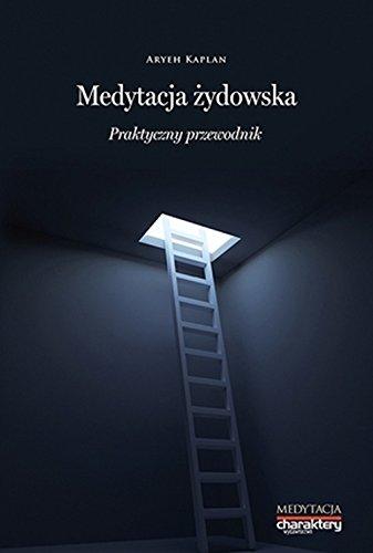Medytacja zydowska: Aryeh Kaplan