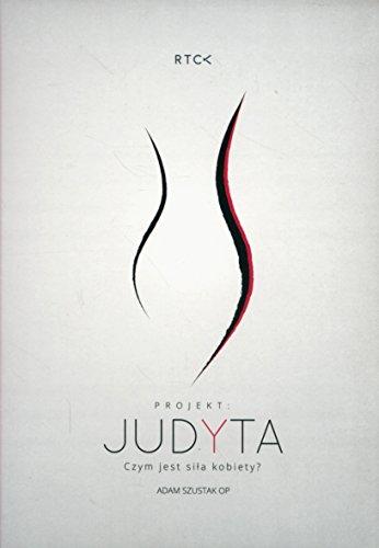 9788364855450: Judyta Czym jest sila kobiety