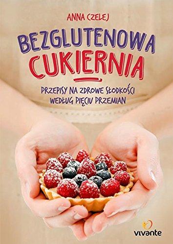 Bezglutenowa cukiernia (Paperback): Anna Czelej