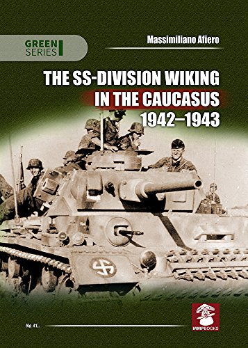 9788365281371: The SS-Division Wiking in the Caucasus 1942-1943 (Green Series)