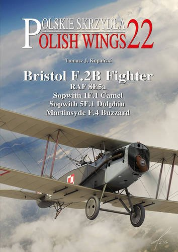 Bristol F.2B Fighter: RAF SE5a, Sopwith 1F.1: Tomasz J. Kopanski,