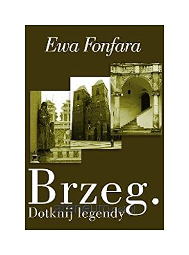 9788365356277: Brzeg. Dotknij legendy - Ewa Fonfara [KSIÄ ĹťKA]