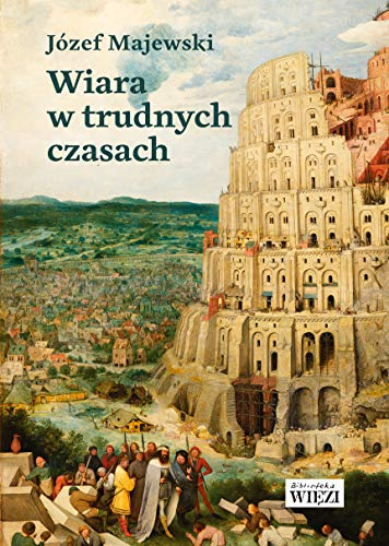 Stock image for Wiara w trudnych czasach (Paperback) for sale by The Book Depository EURO