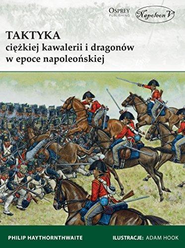 9788365495471: Taktyka ciezkiej kawalerii i dragonow w epoce napoleonskiej