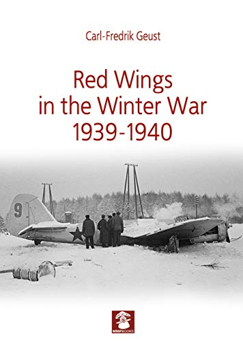 9788365958518: Geust, C: Red Wings in the Winter War 1939-1940