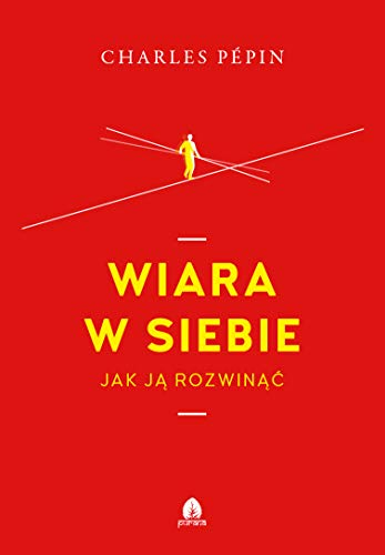 Stock image for Wiara w siebie: Jak j? rozwin?? (Paperback) for sale by The Book Depository EURO