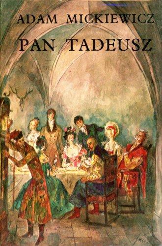 PAN TADEUSZ: Czyli Ostatni Zajazd na Litwie.: n/a