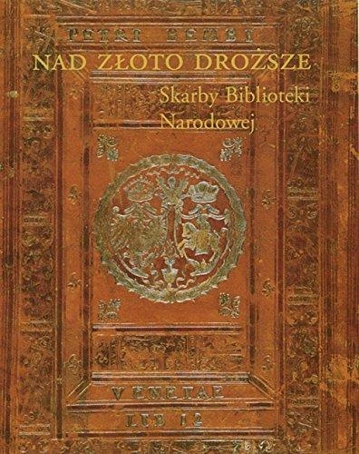 More Precious Than Gold: Treasures of the Polish National Library: Biblioteka Narodowa (Poland); ...