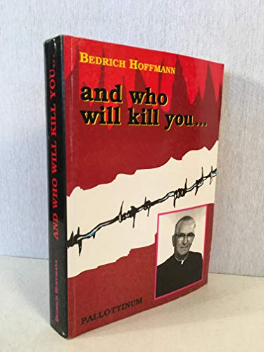 9788370142230: And Who Will Kill You... The Chronicle of the Life and Sufferings of Priests in the Concentration Camps