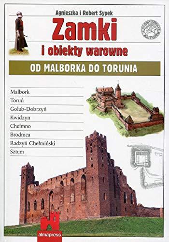 9788370203221: Zamki i obiekty warowne od Malborka do Torunia