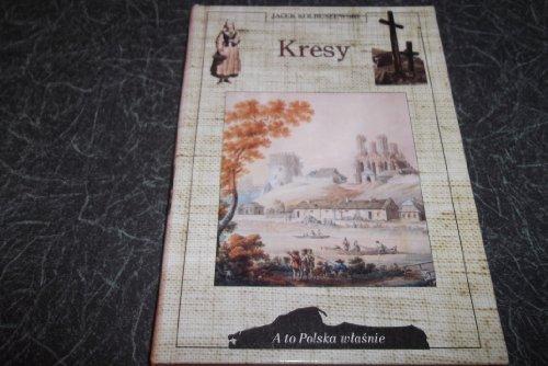 Kresy (A to Polska w?asnie): Kolbuszewski, Jacek