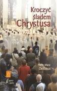 Kroczyc sladem Chrystusa: Delfieux Pierre-Marie