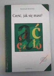 9788370526122: Czesc, jak sie masz? A Polish Language Textbook for Beginners