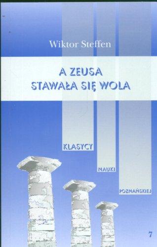 9788370635145: A Zeusa stawala sie wola Z badan nad literatura grecka