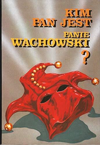 9788370665098: Kim pan jest, panie Wachowski? (Polish Edition)