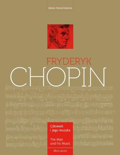 Frederyk Chopin: The Man and His Music - Czlowiek i jego muzyka: Poniatowska Irena